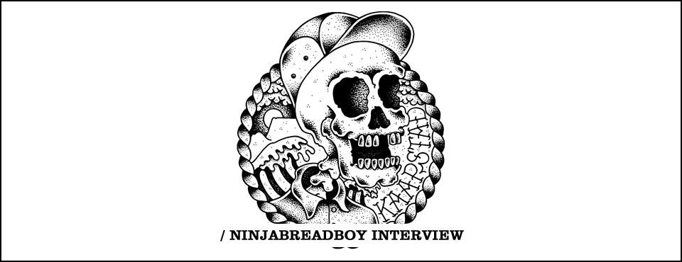 NinjaBreadBoy Interview